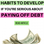 Habits to develop when paying off debt