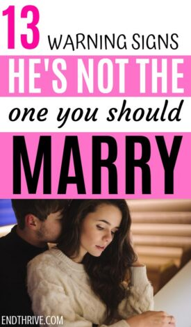 How do you know if he's the one? Or better, if he's not the one? Don't ignore these relationship warning signs. Here are 13 pieces of relationship advice to let you know if he's not the man you should marry. If you ignore these relationship red flags, you'll have relationship problems later on. #relationships #relationshipadvice #dating